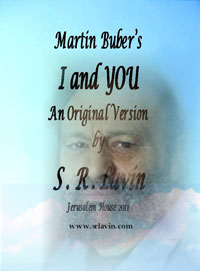 Martin Buber's I and YOU: An Original Version by S.R. Lavin